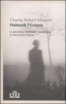 Melmoth l'errante-Melmoth riconciliato - Charles Robert Maturin,Honoré de Balzac - copertina