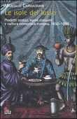 Libro Le isole del lusso. Prodotti esotici, nuovi consumi e cultura economica europea, 1650-1800 Marcello Carmignani