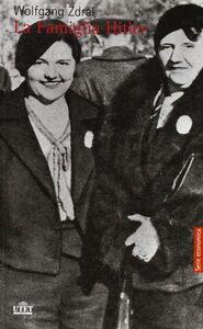 Foto Cover di La famiglia Hitler, Libro di Wolfgang Zdral, edito da UTET