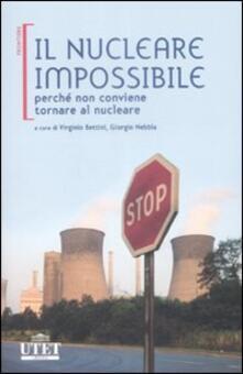 Il nucleare impossibile. Perché non conviene tornare al nucleare - copertina