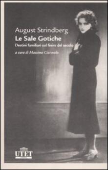Le sale gotiche. Destini familiari sul finire del secolo - August Strindberg - copertina