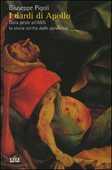 Libro I dardi di Apollo. Dalla peste all'AIDS, la storia scritta dalle pandemie Giuseppe Pigoli