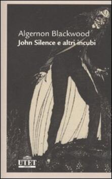 John Silence e altri incubi - Algernon Blackwood - copertina