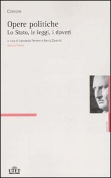 Opere politiche. Testo latino a fronte. Vol. 1: Lo stato, le leggi, i doveri. - Marco Tullio Cicerone - copertina