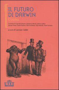 Foto Cover di Il futuro di Darwin. L'uomo, Libro di  edito da UTET