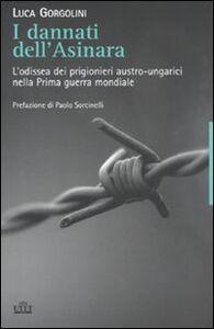 Foto Cover di I dannati dell'Asinara. L'odissea dei prigionieri austro-ungarici nella Prima guerra mondiale, Libro di Luca Gorgolini, edito da UTET