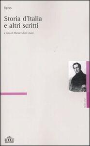 Libro Storia d'Italia e altri scritti Cesare Balbo
