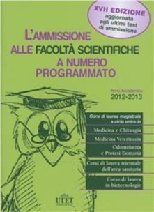 Winniearcher.com L' ammissione alle facoltà scientifiche a numero programmato. Anno accademico 2012-2013 Image