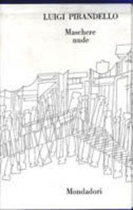 Libro Maschere nude. Vol. 2 Luigi Pirandello