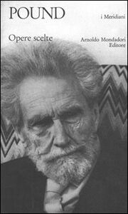 Foto Cover di Opere scelte, Libro di Ezra Pound, edito da Mondadori