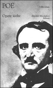 Foto Cover di Opere scelte, Libro di Edgar A. Poe, edito da Mondadori