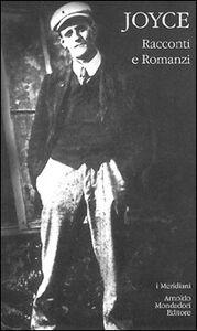 Libro Racconti e romanzi James Joyce