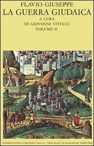 Foto Cover di La guerra giudaica. Vol. 2, Libro di Flavio Giuseppe, edito da Mondadori