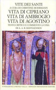 Libro Vite dei santi dal III al VI secolo. Vol. 3: Vita di Cipriano. Vita di Ambrogio. Vita di Agostino.