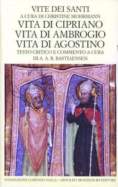 Vite dei santi dal III al VI secolo. Vol. 3: Vita di Cipriano. Vita di Ambrogio. Vita di Agostino.