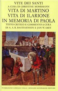 Libro Vite dei santi dal III al VI secolo. Vol. 4: Vita di Martino. Vita di Ilarione. In memoria di Paola.