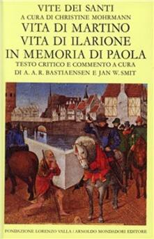 Vite dei santi dal III al VI secolo. Vol. 4: Vita di Martino. Vita di Ilarione. In memoria di Paola..pdf