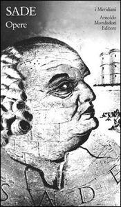 Foto Cover di Opere, Libro di François de Sade, edito da Mondadori