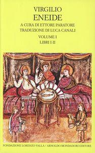 Libro Eneide. Testo originale a fronte. Vol. 1: Libri I-II. Publio Virgilio Marone