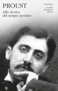 Foto Cover di Alla ricerca del tempo perduto. Vol. 1, Libro di Marcel Proust, edito da Mondadori
