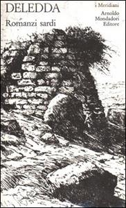 Libro Romanzi sardi Grazia Deledda