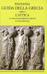 Libro Guida della Grecia. Vol. 1: L'Attica. Pausania