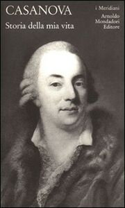 Foto Cover di Storia della mia vita. Vol. 2, Libro di Giacomo Casanova, edito da Mondadori