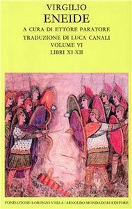 Foto Cover di Eneide. Testo originale a fronte. Vol. 6: Libri XI-XII., Libro di Publio Virgilio Marone, edito da Mondadori