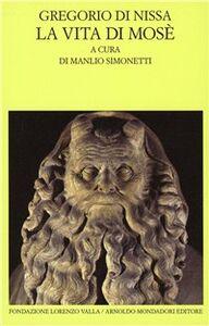 Foto Cover di La vita di Mosè. Testo originale a fronte, Libro di Gregorio di Nissa (san), edito da Mondadori
