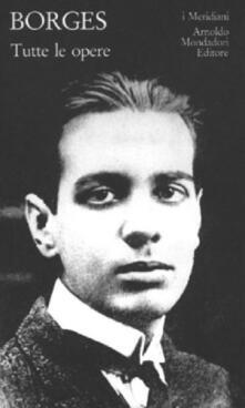 Tutte le opere. Vol. 1 - Jorge L. Borges - copertina