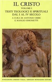 Il Cristo. Vol. 1: Testi teologici e spirituali in lingua greca dal I al IV secolo.