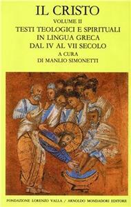Il Cristo. Vol. 2: Testi teologici e spirituali in lingua greca dal IV al VII secolo.