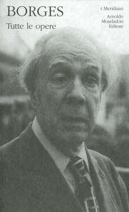 Foto Cover di Tutte le opere. Vol. 2, Libro di Jorge L. Borges, edito da Mondadori