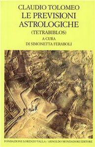 Libro Le previsioni astrologiche. Tetrabiblos Claudio Tolomeo