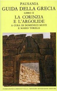 Libro Guida della Grecia. Vol. 2: La Corinzia e l'Argolide. Pausania