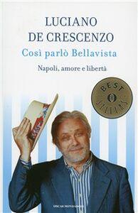 Libro Così parlò Bellavista. Napoli, amore e libertà Luciano De Crescenzo