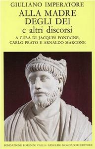 Libro Alla madre degli dei e altri discorsi Giuliano l'Apostata