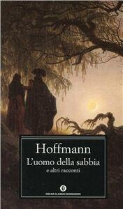 Libro L' uomo della sabbia e altri racconti Ernst T. Hoffmann