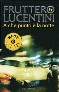 Libro A che punto è la notte Carlo Fruttero , Franco Lucentini