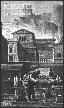 Storia della letteratura francese. Vol. 1: Dal Medioevo al Settecento. - Giovanni Macchia - copertina