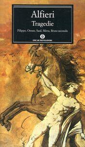 Libro Tragedie: Filippo-Saul-Oreste-Mirra-Bruto II Vittorio Alfieri