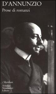 Libro Prose di romanzi. Vol. 2: Romanzi e novelle. Gabriele D'Annunzio