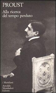 Foto Cover di Alla ricerca del tempo perduto. Vol. 3, Libro di Marcel Proust, edito da Mondadori