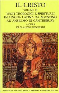 Foto Cover di Il Cristo. Vol. 3: Testi teologici e spirituali in lingua latina da Agostino ad Anselmo di Canterbury., Libro di  edito da Mondadori