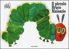 Il piccolo bruco Maisazio. Ediz. illustrata - Eric Carle - copertina