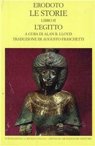 Libro Le storie. Testo greco a fronte. Vol. 2: Libro 2°: L'Egitto. Erodoto