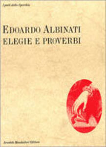 Libro Elegie e proverbi Edoardo Albinati