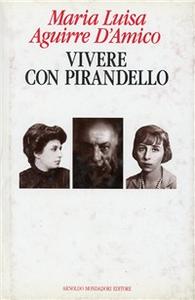 Libro Vivere con Pirandello M. Luisa Aguirre D'Amico