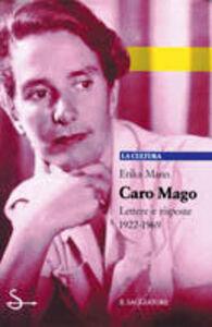 Foto Cover di Caro mago. Lettere e risposte 1922-1969, Libro di Erika Mann, edito da Il Saggiatore