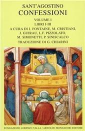 Le confessioni. Vol. 1: Libri 1-3.